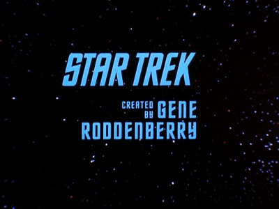 Opening Credits: STAR TREK created by Gene Roddenberry